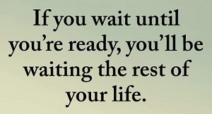 Wait Until You're Ready