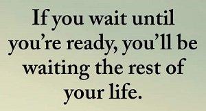 Wait Until You're Ready